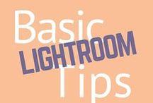 Basic Lightroom Tips / Basic tips and tutorials for Lightroom.