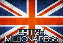 BRITISH  MILLIONAIRESS / THE LIFESTYLE & FAVORITE THINGS OF A BRITISH MILLIONAIRESS. / by MILLIONAIRESS®