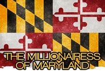 THE MILLIONAIRESS OF MARYLAND / THE LIFESTYLE & FAVORITE THINGS OF THE MILLIONAIRESSES OF MARYLAND.