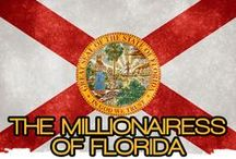 THE MILLIONAIRESS OF FLORIDA / THE LIFESTYLE AND FAVORITE THINGS OF THE MILLIONAIRESSES IN FLORIDA.