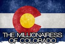 THE MILLIONAIRESS OF COLORADO / THE LIFESTYLE AND FAVORITE THINGS OF THE MILLIONAIRESSES IN COLORADO.