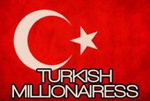 TURKISH MILLIONAIRESS / THE LIFESTYLE AND FAVORITE THINGS OF A TURKISH MILLIONAIRESS.