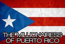 THE MILLIONAIRESS OF PUERTO RICO / THE LIFESTYLE & FAVORITE THINGS OF THE MILLIONAIRESS OF PUERTO RICO.