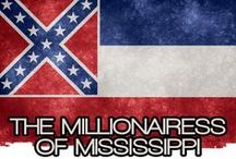 THE MILLIONAIRESS OF MISSISSIPPI / THE LIFESTYLE & FAVORITE THINGS OF THE MILLIONAIRESSES OF MISSISSIPPI.