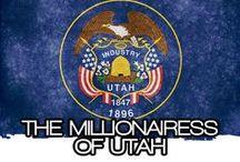 THE MILLIONAIRESS OF UTAH / THE LIFESTYLE AND FAVORITE THINGS OF THE MILLIONAIRESSES OF UTAH~
