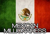MEXICAN MILLIONAIRESS / THE LIFESTYLE AND FAVORITE THINGS OF THE MILLIONAIRESS IN MEXICO~