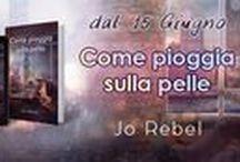 Come pioggia sulla pelle di Jo Rebel / Romance - giugno 2016 Amazon Store eBook e cartaceo https://www.amazon.it/Come-pioggia-sulla-pelle-Rebel/dp/1533383391/ref=sr_1_1?s=books&ie=UTF8&qid=1466186661&sr=1-1