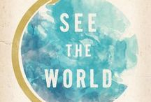 See The World / I want to see the world!!!