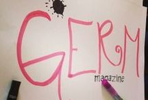 Germ Magazine / High school & Beyond: Real Thoughts, Real Writing, Real Life. You start here.