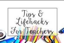 """Tips and Lifehacks for Teachers / This is a collection of tips, advice, time savers and """"life hacks"""" to make things easier for teachers inside and outside the classroom."""