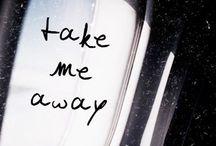 Take me away.