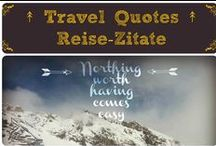 ↟ Travel Quotes ↟ Reise-Zitate↟