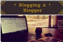 ↟  Blogging & Blogger ↟