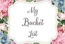 My Bucket List... / ...of Things to do Before I Die