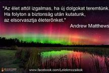 Idézetek - Andrew Matthews / Lélekmozaikok: http://lelekmozaikok.cafeblog.hu Történetek...Érzések...Gondolatok... Lelked építőkövei a megismerés útján...