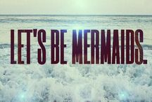 Mermaids!!! / I love mermaids and I am strong believer!!!