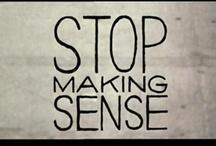 Stop Making Sense / by Gerald Wang