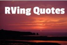 RV Camping Quotes / Everyone has a great saying...here are some great RVing Quotes