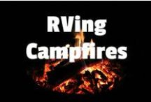 RVing Campfires / Some of the BEST campfires!