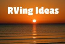 RVing Ideas / All about different RVing Ideas from all over.