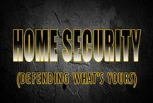 Home Security / Step 1 is stockpiling preparedness supplies, step 2 is making sure they are secure and you and your home are secure.