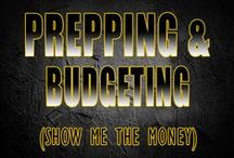 Prepping & Budgeting / Spending your money in the right places and budgeting so you don't let debt overrun your preparedness plans.