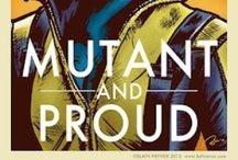 Mutant & Proud / Super-hèros / by Emerald Palacios