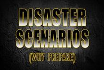 Disasters Scenarios / What disaster are you preparing for? From natural disasters to an economic collapse everyone is preparing for something different.