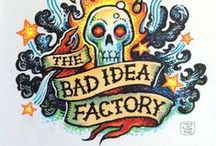 The Bad Idea Factory