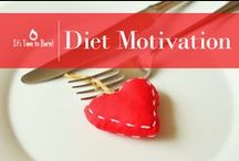 Diet Motivation / Inspiring quotes and pics to encourage eating right!