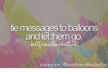 Bucket list / Things I want to do before I die.