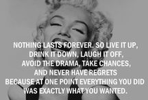 Quotes to live by / When I'm down I love to look up quotes. They really cheer me up!