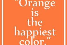 For the Love of Orange / I've always loved purple so soothing but orange and even yellow make me happy. / by Katrina Bissell