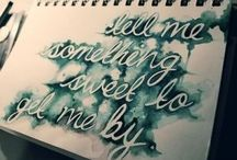 Quotes & Lyrics / by Kimberley N