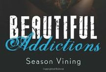 Beautiful Addictions / Inspiration for my novel, Beautiful Addictions