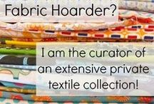 Fabulous FABRIC! / You can never have enough!