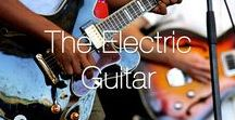 The Electric Guitar / A collection of our favourite electric guitars and electric guitar inspirations.