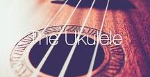 The Ukulele / This board is full of everything we love about the ukulele.