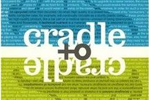 Cradle to Cradle / Remaking the Way We Make Things- Michael Braungart and William McDonough.