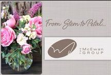 From Stem to Petal / McEwan & other floral arrangements for weddings, dinner parties, home decor, or for someone special.
