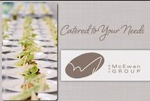 Catered to Your Needs / Take a closer look at some of our top catered events brought to you by Events by McEwan, McEwan Catering & North 44 Caters! It's our promise to bring you a creative, innovative and out-of-the box experience, specializing in private parties, corporate events and weddings.