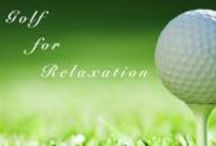 golfforrelaxation.com / the relaxation you achieve when playing golf