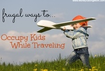 Traveling with Kids / Vacation tips and tricks for your family.