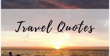Travel Quotes / We love those wise old travel quotes and other inspiration!