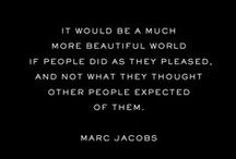 Marc Mantra / Quotes, sayings and inspirations from Marc Jacobs #MarcMantra