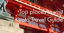 Kyoto Travel Guide / Places and restaurants to visit in Kyoto, Japan