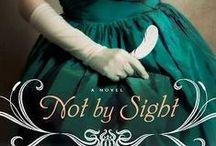 NOT BY SIGHT / Available from Bethany House Publishers, July/August 2015