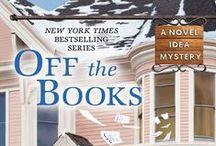 Off the Books ~ Berkley Prime Crime 2/2016 / Inspiration for book #5 of Lucy Arlington's Novel Idea Mystery Series