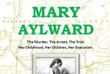 Mary Aylward / Mary and Richard Aylward were hanged in Belleville, Ontario in 1862 for the murder of a man in Maynooth, in the northern part of Hastings County