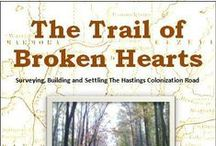 Trail of Broken Hearts / Photos from new book about the Hastings Colonization Road.